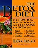 Haas, Elson M.: The Detox Diet: A How-To & When-T0 Guide for Cleansing the Body
