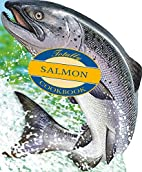 The Totally Salmon Cookbook by Helene Siegel