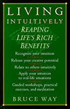 Living Intuitively: Reaping Life's Rich…