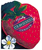 Totally Strawberries Cookbook (Totally…