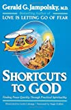 Gerald G. Jampolsky: Shortcuts to God