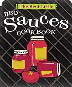 The Best Little BBQ Sauces Cookbook by Karen…