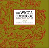 Wood, Jamie: The Wicca Cookbook: Recipes, Ritual, and Lore
