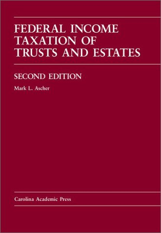 federal-income-taxation-of-trusts-estates-cases-problems-and-materials-carolina-academic-press-law-cas-series
