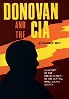Donovan and the CIA: A History of the…
