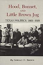 Hood, Bonnet, and Little Brown Jug: Texas…
