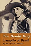 Chandler, Billy Jaynes: The Bandit King: Lampiao of Brazil