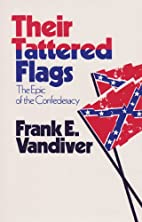 Their Tattered Flags by Frank E. Vandiver