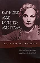 Katherine Anne Porter and Texas: An Uneasy…