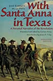 Perry, Carmen: With Santa Anna in Texas: A Personal Narrative of the Revolution