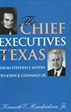 The chief executives of Texas : from Stephen…