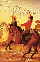 Texas Wanderlust: The Adventures of Dutch…