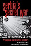 Riesman, David: Serbia&#39;s Secret War: Propaganda and the Deceit of History