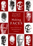 Prag, John: Making Faces: Using Forensic and Archaeological Evidence
