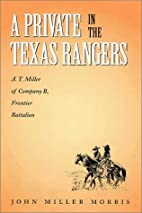 A Private in the Texas Rangers: A. T. Miller…