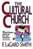 Smith, F. LaGard: The cultural church