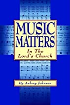 Music matters in the Lord's church by…