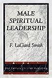 Smith, F. Lagard: Male Spiritual Leadership