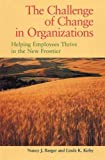 Nancy Barger: The Challenge of Change in Organizations: Helping Employees Thrive in the New Frontier