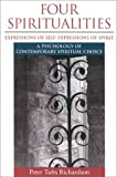 Richardson, Peter Tufts: Four Spiritualities: Expressions of Self, Expressions of Spirit  A Psychology of Contemporary Spiritual Choice