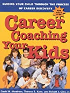 Career Coaching Your Kids: Guiding Your…