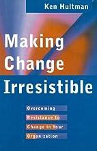 Making Change Irresistible: Overcoming…