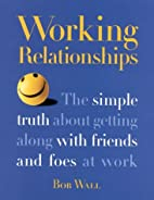 Working Relationships: The Simple Truth…