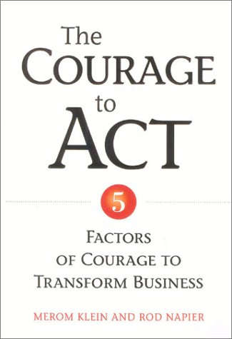the-courage-to-act-5-factors-of-courage-to-transform-business