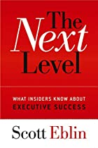 The Next Level: What Insiders Know About…