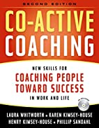 Co-Active Coaching, 2nd Edition: New Skills…