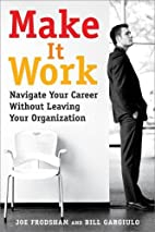 Make It Work: Navigate Your Career Without…