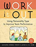 Kise, Jane A.G.: Work It Out: Using Personality Type to Improve Team Performance
