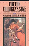 MacAulay, Susan S.: For the Children&#39;s Sake