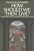 How Should We Then Live? The Rise and…