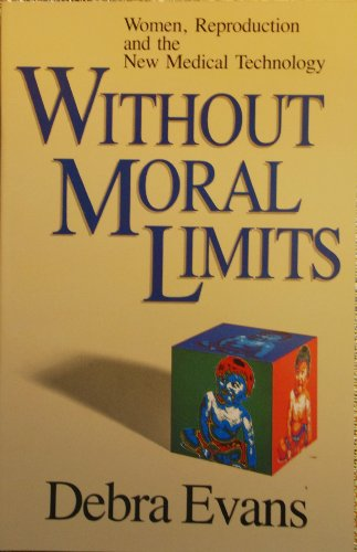 without-moral-limits-women-reproduction-and-the-new-medical-technology