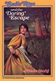 Stahl, Hilda: Sadie Rose and the Daring Escape