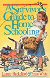 White, Susan: A Survivor's Guide to Home Schooling