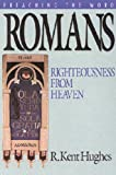 Hughes, R. Kent: Preaching the Word: Romans Righteousness from Heaven