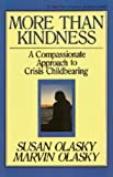 Olasky, Susan: More than Kindness: A Compassionate Approach to Crisis Childbearing (Turning Point Christian Worldview Series)