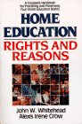 Whitehead, John W.: Home Education: Rights and Reasons