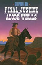 Final Justice at Adobe Wells (The Legend of…