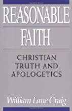 Reasonable Faith: Christian Truth and…