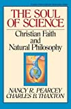 Thaxton, Charles B.: The Soul of Science: Christian Faith and Natural Philosophy