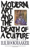 Rookmaaker, H. R.: Modern Art and the Death of a Culture