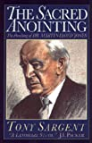 Sargent, Tony: The Sacred Anointing: The Preaching of Dr. Martyn Lloyd-Jones