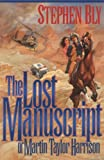 Bly, Stephen A.: The Lost Manuscript of Martin Taylor Harrison