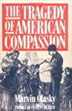 Murray, Charles: The Tragedy of American Compassion