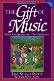 Carlson, Betty: The Gift of Music: Great Composers and Their Influence