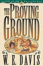 The Proving Ground by W. E. Davis