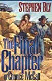 Bly, Stephen: The Final Chapter of Chance McCall (The Austin-Stoner Files, Book 2)